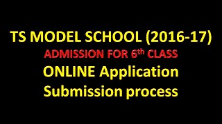 online application submission of admission into 6th class of ts model school