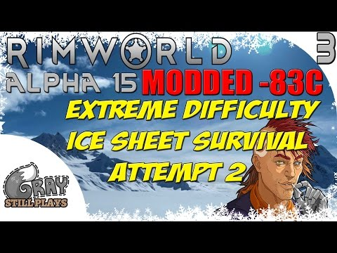 Rimworld Alpha 15 Modded Extreme Difficulty Ice Sheet Survival  | Geothermal Up! New Colonist | Ep 3
