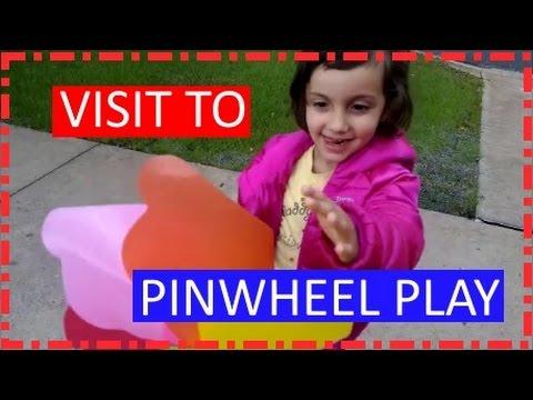 Visit to Pinwheel Play Video - Kids Fun Day