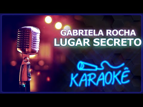 🎤 KARAOKÊ - Lugar Secreto - Gabriela Rocha