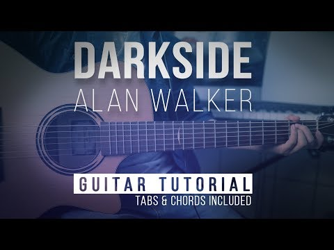 How to play Darkside - Alan Walker Guitar Tutorial | Easy Chords Tabs Lesson