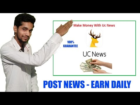 HOW TO EARN ONLINE WITH UC MEDIA PLATFORM [UC NEWS] | POST DAILY - EARN DAILY !!