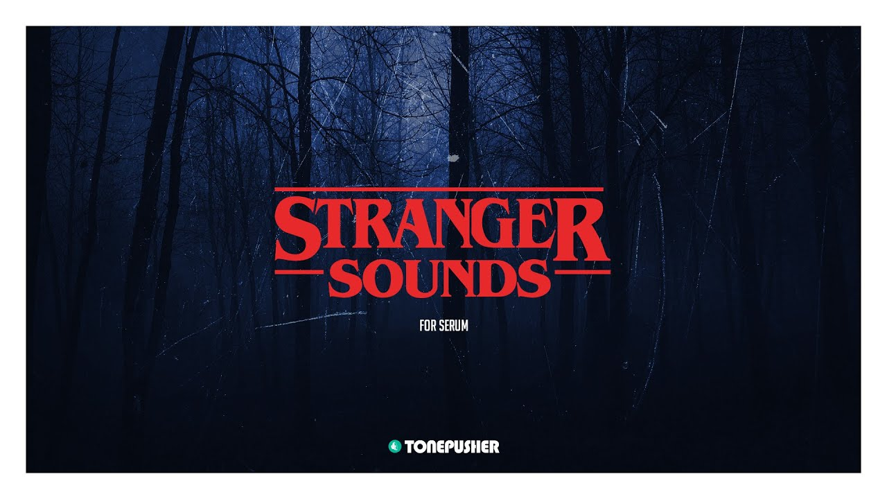 Stranger Sounds vol.1 - Presets for Serum by TONEPUSHER