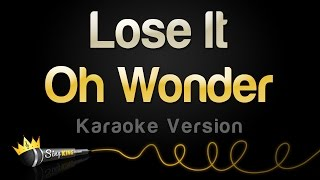 Oh Wonder Lose It Karaoke Version.mp3