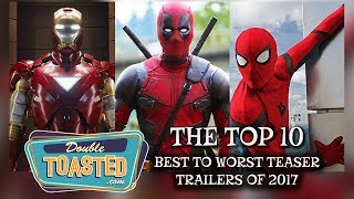 TOP 10 BEST TO WORST TEASER TRAILERS OF 2017 - Double Toasted