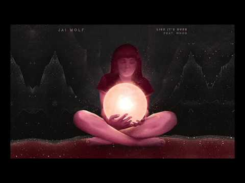 Like Its Over feat MNDR  Jai Wolf  Audio
