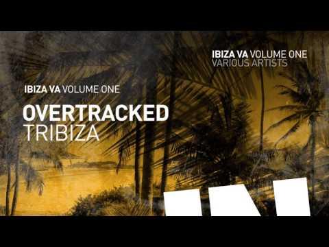 Overtracked - Tribiza [IBIZA VA Vol.1]