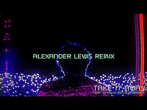 RL Grime - Take It Away ft. Ty Dolla $ign & TK Kravitz (Alexander Lewis Remix) [Official Audio] Mp3