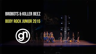 Brobots & Killer Beez - Body Rock Junior 2015 (Official 4K) #brobots&killerbeez @geraldnonadoez