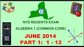 NYS Algebra 1 [Common Core] June 2014 Regents Exam || Part 1 #'s 1-12 ANSWERS