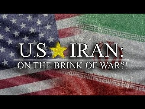 END TIMES | U.S. & Iran: On The Brink Of War?! ~ Sanctions, Provocations and Escalations! (2019)