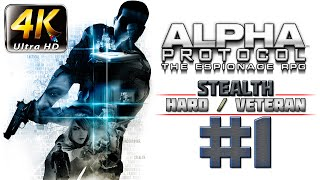 Alpha Protocol Walkthrough (4k PC) HARD / VETERAN - Part 1 - Stealth RPG
