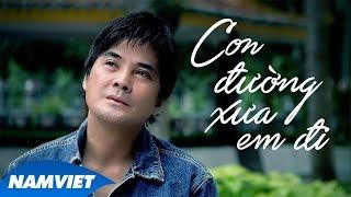 Con Đường Xưa Em Đi - Chế Thanh (Dòng Nhạc Việt 20)