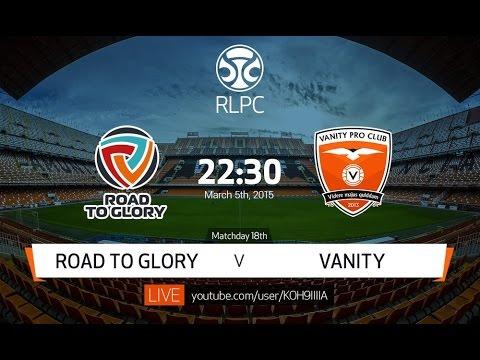 Клубы Профи: Road to Glory vs Vanity [Fifa 15] 8 сезон 18 тур