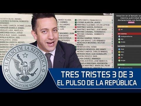 TRES TRISTES 3 DE 3 - EL PULSO DE LA REPÚBLICA