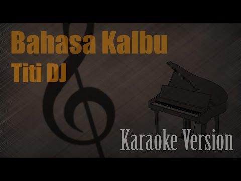Titi DJ - Bahasa Kalbu Karaoke Version   Ayjeeme Karaoke