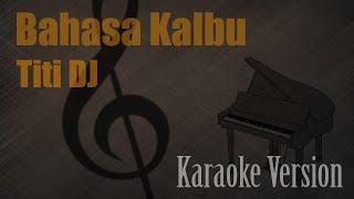 Titi DJ - Bahasa Kalbu Karaoke Version | Ayjeeme Karaoke
