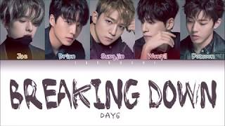 DAY6 -「Breaking Down」(Color Coded Lyrics Eng/Rom/Kan)