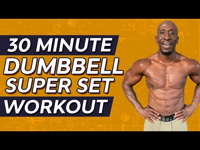 30 Minute Dumbbell Superset Workout | Build Muscle - Burn Fat