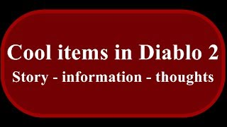 Diablo 2: Most Expensive and Cool items - Diablo 2 history through items!