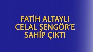 Fatih Altaylı Celal Şengör'e Sahip çıktı