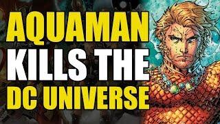 Aquaman Kills The DC Universe