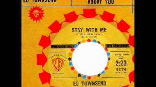 Ed Townsend - STAY WITH ME (A Little While Longer)  (1960)