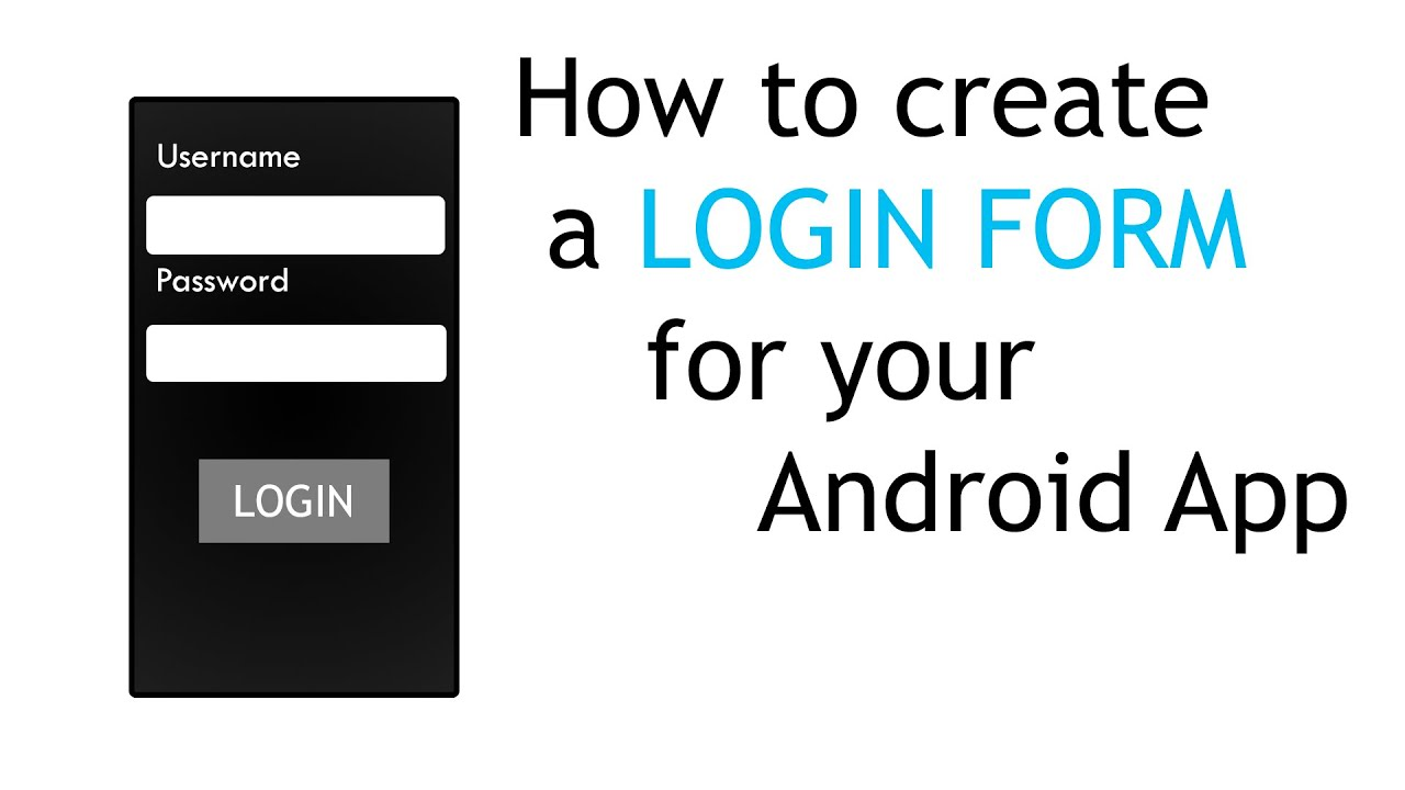 How to create a login form for your android app youtube for How do i design an app