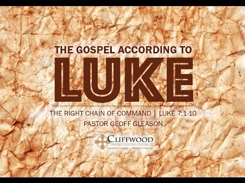 "Luke 7:1-10 ""The Right Chain of Command"""
