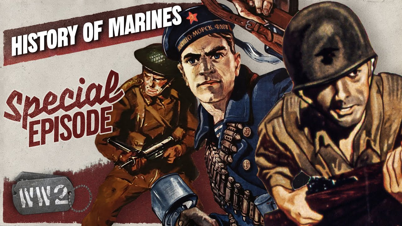 By Sea, By Land - A Global History of the Marines - WW2 Special