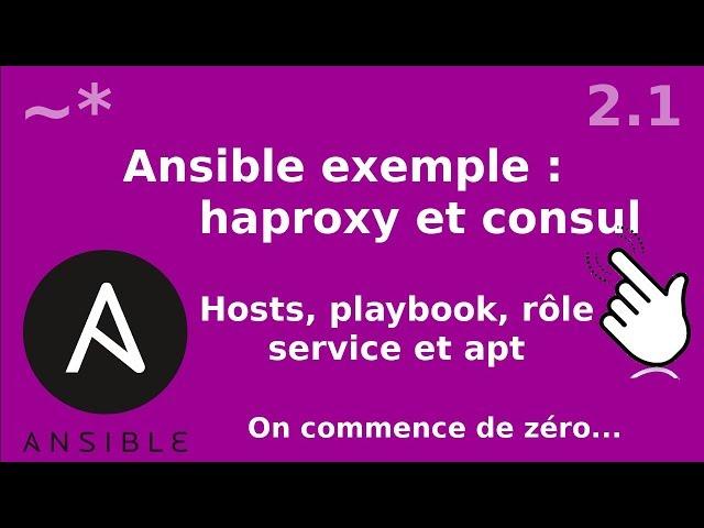 Ansible - 2.1. Installation de haproxy (roles, apt, services) | tutos fr
