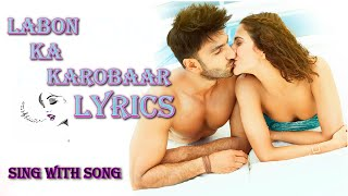 Labon ka karobaar Full Song With Lyric - Befikre - Papon - Ranveer Singh - Vaani Kapoor