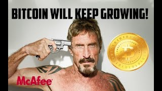John McAfee: Bitcoin is Not a Bubble, It Will Continue To Grow
