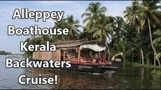 Alleppey Boathouse Kerala Backwater Cruise!