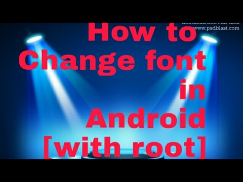how to change font in android with root