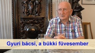 Gyuri bácsi, a bükki füvesember