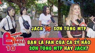 Ca sỹ số 1 trong Showbiz Việt là ai | Sơn Tùng MTP hay Jack | Phỏng Vấn Troll Giới Trẻ BEATVN 10