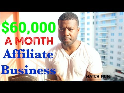 Affiliate Marketing: How I make $60,000 a month With Affiliate Products Proof