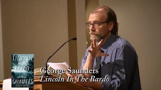 """George Saunders, """"Lincoln In The Bardo"""""""