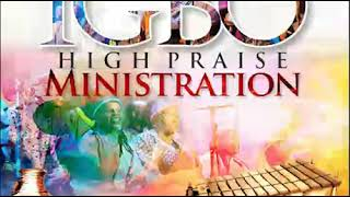 IGBO HIGH PRAISE MINISṪRATION ( PART 3 )