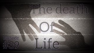 THE DEATH OF LIFE | Episode #39 Hear2Listen Podcast 2020