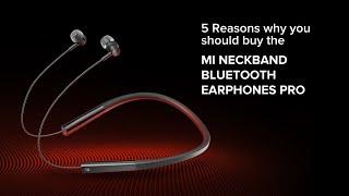 5 Reasons to buy Mi Neckband Bluetooth Earphones Pro