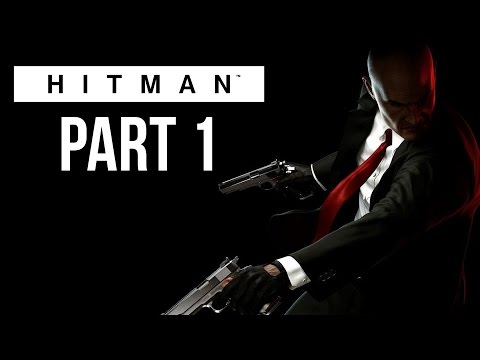 Hitman Walkthrough Part 1 - AGENT 47 RETURNS FOR DUTY (Hitman 2016 Gameplay)