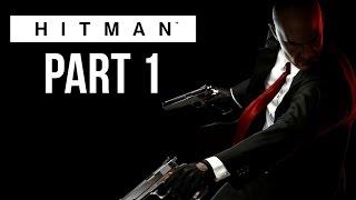 Hitman Walkthrough Part 1 - AGENT 47 RETURNS FOR DUTY (Hitman 2016 Gameplay)