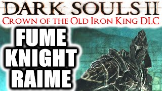 Dark Souls 2: Crown of the Old Iron King NG+++: FUME KNIGHT RAIME