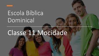 EBD 11 Mocidade/Adolecentes (2021-01-10)