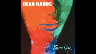 Bear Hands - Blue Lips (feat. Ursula Rose) (Official Audio) YouTube Videos