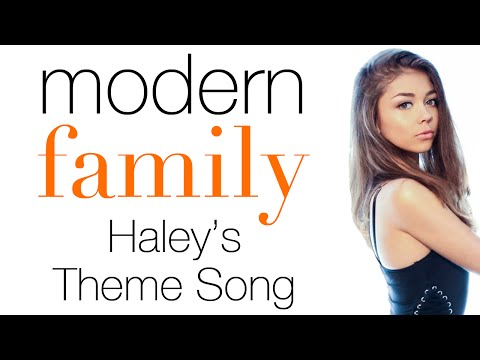 MODERN FAMILY THEME SONG - HALEY PARODY & FUNNY MOMENTS
