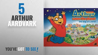 Top 10 Arthur Aardvark [2018]: Arthur Saves the Planet