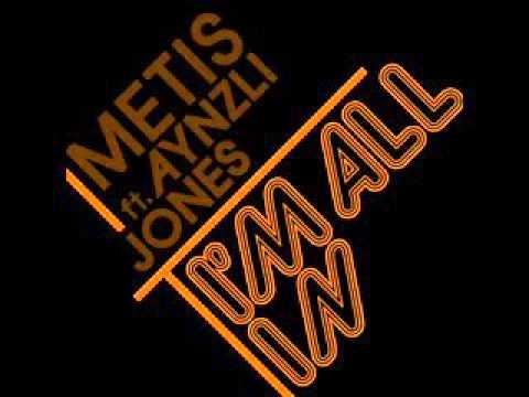 Metis (Feat Jones) - I'm All In